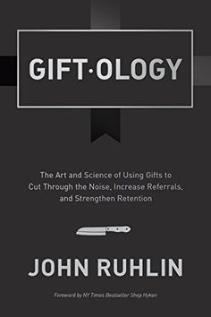 Giftology: The Art and Science of Using Gifts to Cut Through the Noise, Increase Referrals, and Strengthen Retention by John Ruhlin (Author) Management Books, Quick Reads, Business Money, Business Planning, Business Education, Book Club Books, Read Books, Critical Thinking, Books
