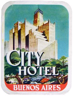 city hotel buenos aires by Art of the Luggage Label, via Flickr