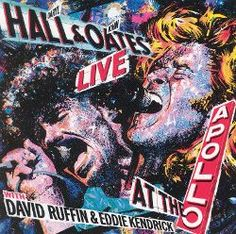 Live at the Apollo with David Ruffin and Eddie Kendricks by Daryl Hall & John Oates on Torch Music.