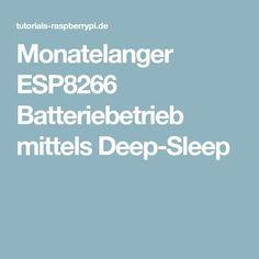Monatelanger ESP8266 Batteriebetrieb mittels Deep-Sleep