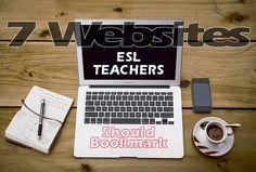 7 Useful ESL Websites Every Professional ESL Teacher Should Have Bookmarked