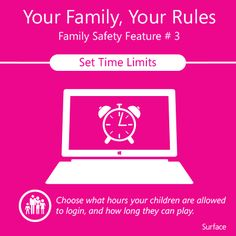 Family Safety features let you set screen time limits on your Surface, giving you more time for face-to-face time with your child.
