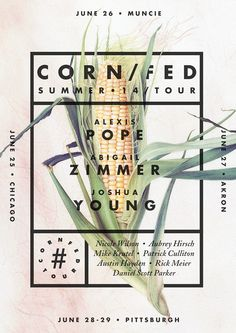 Corn/fed Summer 14 Tour Poster by Justin Crutchley, via Behance
