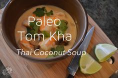 http://stupideasypaleo.com/2013/05/10/thai-coconut-soup-tom-kha/ Paleo Tom Kha - Thai Coconut Soup. This uses some easy substitutes that make it really simple! It may not be 100% authentic but it's definitely stupid-easy! #paleo #thaifood #glutenfree #dairyfree