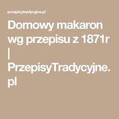 Domowy makaron wg przepisu z 1871r | PrzepisyTradycyjne.pl
