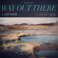 Band: Lord Huron - These guys will get you moving down the trail when that extra boost is needed.