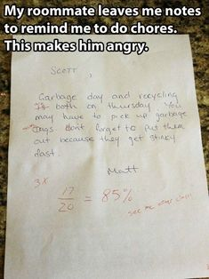 I would have SO done this, if I had had a roommate who wrote annoying little notes like this. What a turd.
