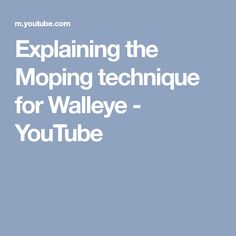 Explaining the Moping technique for Walleye - YouTube