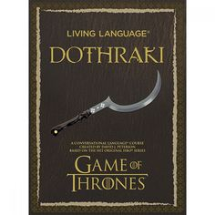 Living Language Dothraki: A Conversational Language Course Based on the Hit Original HBO Series Game of Thrones from HBO Shop. Saved to Game of Thrones. Khal Drogo, Fictional Languages, Curb Your Enthusiasm, David J, Game Of Thrones Fans, Hbo Series, Paperback Books, Audio Books, Interview