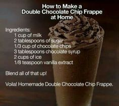 Double chocolate chip frappe at home! Im so doing this <3
