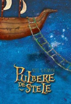 Pulbere de stele de Neil Gaiman editie 2012