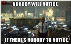 Rule number one in stealth games: - Imgur