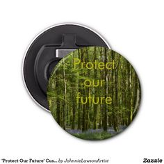 Shop 'Protect Our Future' Customizable Bottle Opener created by JohnnieLawsonArtist. Bottle Opener, Encouragement, Wine, Future, Products, Future Tense, Gadget