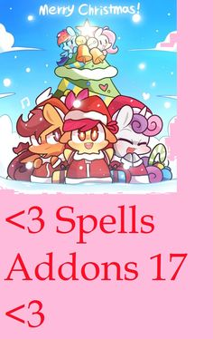 <3 Spells Addons 17 <3 Spell Want 11 - I want to always perfectly and instantaneously in a way that is perfectly good and safe for me, and perfectly good and safe for everyone and everything, absorb into myself all Christmas, and everything Christmas has, ever had or ever will have, I want its essence , I want all that Christmas is was or will be, inside of me forever…