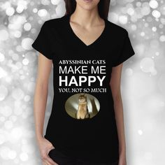 Excited to share the latest addition to my #etsy shop: Abyssinian Cats Make Me Happy T-shirt, Gift For Her, Black V-neck Ladies Tee, Nice Holiday Present http://etsy.me/2EGAiOg #clothing #women #tshirt #black #abyssiniancatstee #funnyabyssiniantee #catloverstsh