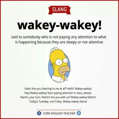 """English is FUNtastic: Meaning of the Slang """"Wakey-wakey! Slang English, Learn English Grammar, Learn English Words, English Phrases, English Idioms, English Language Learning, English Lessons, French Lessons, Spanish Lessons"""