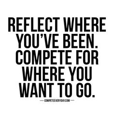 Proud of where you've come. Focused on where you want to go.