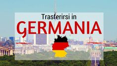 Mollare tutto e trasferirsi in Germania: Opportunità