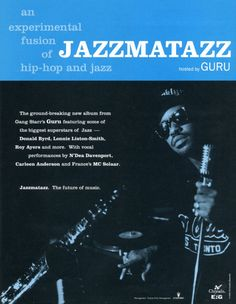 RIP Guru...love all the jazzmatazz...even put my pops on it..made him think @ hip hop differently