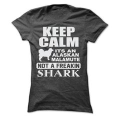 KEEP CALM IT IS AN ALASKAN MALAMUTE T Shirts, Hoodies. Check price ==► https://www.sunfrog.com/Pets/KEEP-CALM-IT-IS-AN-ALASKAN-MALAMUTE-Ladies.html?41382