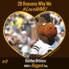 "Reason #11 we ‪#‎LoveWMU‬: Buster Bronco is our beloved mascot for WMU Athletics. No doubt you will want to put, ""get a photo with Buster"", on your college bucket list! Happy Western Wednesday!  Follow the rest of the February #LoveWMU posts on Twitter: @WMUAdmissions or Instagram: @WesternMichiganUniversity."
