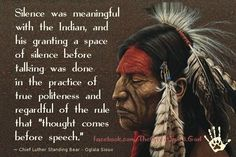 Discover and share Little Native American Quotes. Explore our collection of motivational and famous quotes by authors you know and love. Native American Prayers, Native American Spirituality, Native American Cherokee, Native American Wisdom, Native American Beauty, Native American History, American Indians, Indian Spirituality, American Indian Quotes