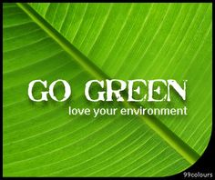Go Green Love Your Environment