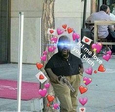Idk y ur trynna change the description tho ♀️ All Meme, Me Too Meme, Dankest Memes, Funny Memes, Hilarious, Let Me Love You, My Love, Heart Meme, Cute Love Memes