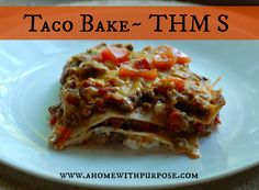 Taco Bake~  THM S/Low Carb  Easy dinner idea that is supper easy and delish!