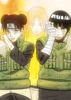Ten-ten, Neji and Lee.