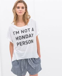 """""""I'm not a monday person"""" SLOGAN T-SHIRT from Zara"""