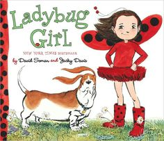 This book captures my younger daughter so well.  We love the Ladybug Girl series. . . and Bumblebee Boy, too!