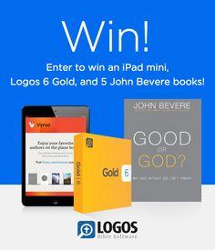 Win an iPad mini, Logos 6 God, and 5 John and Lisa Bevere books!