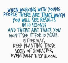 and you may never see them bloom, but don't you ever stop planting! Preschool Teacher Quotes, Teaching Quotes, Classroom Quotes, Teacher Memes, Education Quotes, Quotes About Teachers, Teacher Stuff, Teacher Qoutes, Bad Teacher