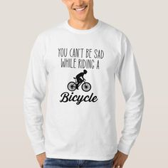 You Cant Be Sad Riding A Bicycle T-Shirt   cycling gear, cycling class, cycling gifts #cyclinggifts #cobblestones #springclassics, 4th of july party Motocross Quotes, Biker Quotes, Cycling Workout, Cycling Gear, Motorcycle Girls, Biker Chick, Bikers, Graphic Sweatshirt, T Shirt