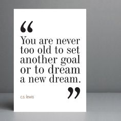 Christmas gift idea. New Dream - CS Lewis quote Print. 8x10 on A4 Archival Matte Paper.