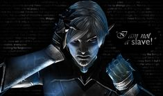 Fenris and a few of his memorable quotes. Dragon Age 2 ~Lyrium Infused Rage Fenris by KHDansey