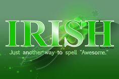 It's easy to be ethnocentric when you're Irish :)