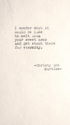 Melt Into Your Arms Poem Typed on Cotton Paper by Christy Ann Martine