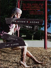 Thirteen Reasons Why ~ Great book!