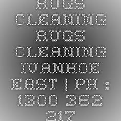 Rugs Cleaning Rugs Cleaning Ivanhoe East | Ph : 1300 362 217
