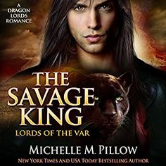 """Another must-listen from my """"The Savage King: A Dragon Lords Story: Lords of the Var, Book by Michelle M. Pillow, narrated by Michael Ferraiuolo. Paranormal Romance, Romance Novels, Savage, Prince Dragon, Ugly Cat, Lord, Fantasy Romance, Cat People, Book 1"""