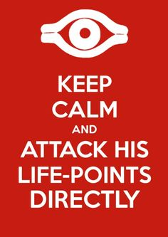Yu-gi-oh! Keep Calm and Attack His Life-Points Directly!