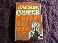 Please don't shoot my dog: The autobiography of Jackie Cooper by Jackie Cooper et al., http://www.amazon.com/dp/0688036597/ref=cm_sw_r_pi_dp_ZA97ub1TBCYJ5