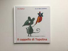 Una storia di amicizia e generosità. Un delicato e intenso libro senza parole a firma Eric Battut. http://gallinevolanti.com/il-cappello-di-topolina/