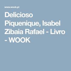 Delicioso Piquenique, Isabel Zibaia Rafael - Livro - WOOK