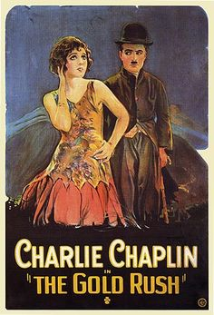 """""""Gold Rush"""" film poster - 1925, directed by  Charles Chaplin, starring Charles Chaplin, Mack Swain and Tom Murray - watched March 12"""