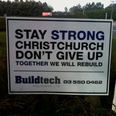 A message of hope on the side of the road :P New Zealand Earthquake, We Will Rebuild, New Zealand Cities, Christchurch New Zealand, Best Kisses, 2nd City, Message Of Hope, South Island