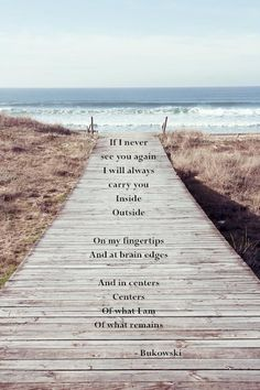 If I never see you again...~Bukowski