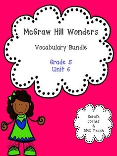 This 5th grade Vocabulary Routine is aligned to McGraw Hill Wonders for Grade 5, Unit 6 (Weeks 1-5)  It contains all vocabulary words, definitions, examples, and a question for students to respond. This is a great way to reinforce weekly vocabulary words for homework or during independent centers.